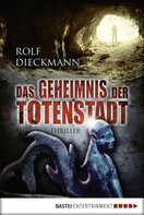 Rolf Dieckmann: Das Geheimnis der Totenstadt ★★★★
