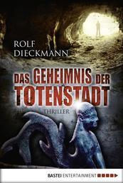 Das Geheimnis der Totenstadt - Thriller