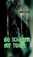 Norbert Zagler: Die Schatten der Toten