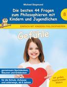 Michael Siegmund: Gefühle - Die besten 44 Fragen zum Philosophieren mit Kindern und Jugendlichen
