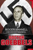 Roger Manvell: Doctor Goebbels