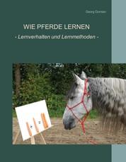 Wie Pferde lernen - Verhalten und Lernmethoden