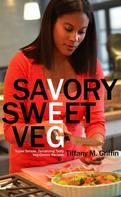Tiffany M. Griffin: Savory Sweet Veg