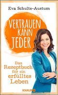 Eva Schulte-Austum: Vertrauen kann jeder ★★★★