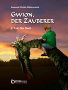 Susanne Christa Hüttenrauch: Gwion, der Zauberer ★