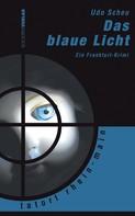 Udo Scheu: Das blaue Licht