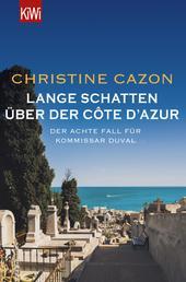 Lange Schatten über der Côte d'Azur - Der achte Fall für Kommissar Duval