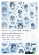 Thorsten Henn: Qualitätsmanagementsysteme. Grundlagen und Begriffe: DIN EN ISO 9000:2005