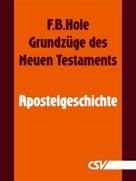 F. B. Hole: Grundzüge des Neuen Testaments - Apostelgeschichte