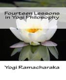 Yogi Ramacharaka: Fourteen Lessons in Yogi Philosophy and Oriental Occultism