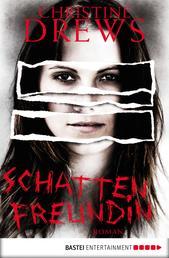 Schattenfreundin - Roman