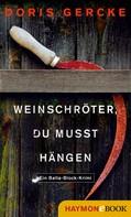 Doris Gercke: Weinschröter, du musst hängen ★★★★