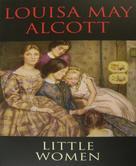 Louisa May Alcott: Little Women (New Edition)