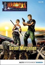 Maddrax - Folge 300 - Unter Mutanten
