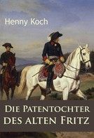Henny Koch: Die Patentochter des alten Fritz ★