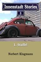 Norbert Klugmann: Innenstadt Stories 01-03