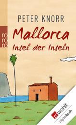 Mallorca - Insel der Inseln