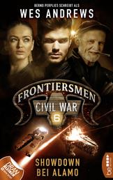 Frontiersmen: Civil War 6 - Showdown bei Alamo
