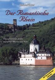 Reiseführer. Der romantische Rhein - Die schönsten Ziele zwischen Mainz und Köln