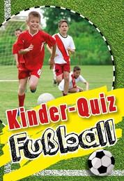 Kinder-Quiz Fußball - Für echte Fußballfans