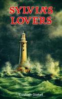 Elizabeth Gaskell: Sylvia's Lovers