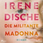 Die militante Madonna