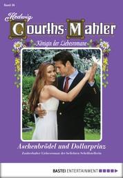 Hedwig Courths-Mahler - Folge 036 - Aschenbrödel und Dollarprinz
