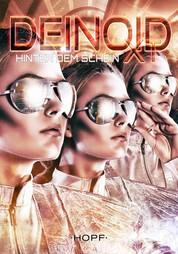 Deinoid XT 5: Hinter dem Schein
