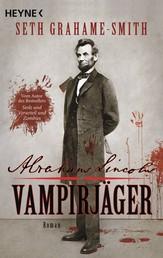 Abraham Lincoln - Vampirjäger - Roman