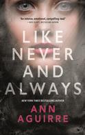 Ann Aguirre: Like Never and Always