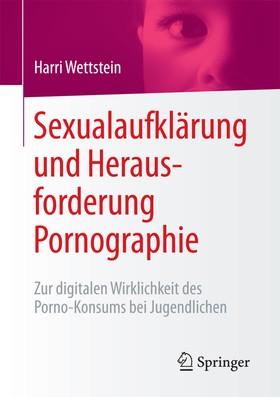 Sexualaufklärung und Herausforderung Pornographie