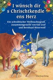 I wünsch dir s Chrischtkendle ens Herz - Ein schwäbischer Weihnachtsgruß, zusammengestellt von Edi Graf und Bernhard Bitterwolf