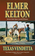 Elmer Kelton: Texas Vendetta