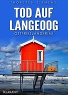 Thorsten Siemens: Tod auf Langeoog. Ostfrieslandkrimi ★★★