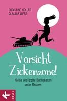 Christine Koller: Vorsicht, Zickenzone! ★★★