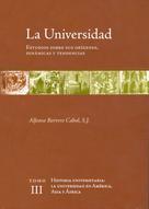 Alfonso Borrero Cabal: La universidad. Estudios sobre sus orígenes, dinámicas y tendencias
