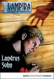 Vampira - Folge 27 - Landrus Sohn