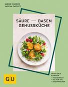 Sabine Wacker: Säure-Basen-Genussküche