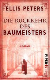 Die Rückkehr des Baumeisters - Roman