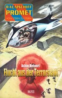 Achim Mehnert: Raumschiff Promet - Von Stern zu Stern 21: Flucht aus der Terrorstadt ★★★