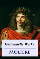 Molière: Molière - Gesammelte Werke