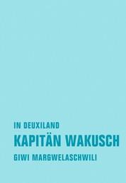 Kapitän Wakusch 1. In Deuxiland - Roman