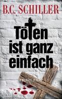 B.C. Schiller: Töten ist ganz einfach ★★★★