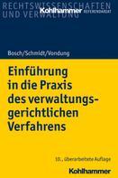 Rolf R. Vondung: Einführung in die Praxis des verwaltungsgerichtlichen Verfahrens