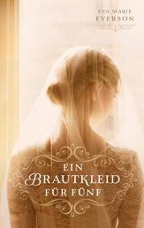 Ein Brautkleid für fünf - Roman.