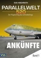 Eva Hochrath: Parallelwelt 520 - Band 1 - Ankünfte ★★★