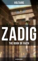 Voltaire: ZADIG - The Book of Faith (Historical Novel)