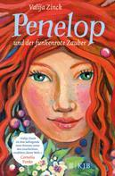 Valija Zinck: Penelop und der funkenrote Zauber: Kinderbuch ab 10 Jahre – Fantasy-Buch für Mädchen und Jungen ★★★★