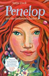 Penelop und der funkenrote Zauber: Kinderbuch ab 10 Jahre – Fantasy-Buch für Mädchen und Jungen - Band 1