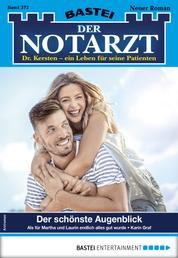 Der Notarzt 372 - Arztroman - Der schönste Augenblick